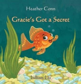 Gracie's Got A Secret by Heather Conn