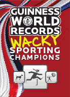 Guinness World Records Wacky Sporting Champions