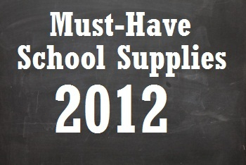 Must-Have School Supplies for 2012