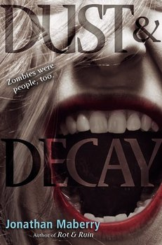 Dust and Decay by Jonathan Maberry (book 2)
