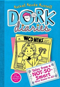 Dork Diaries #5: Tales from a Not-So-Smart Miss Know-It-All by Rachel Renee Russell