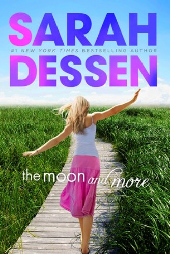 The Moon and More by Sarah Dessen