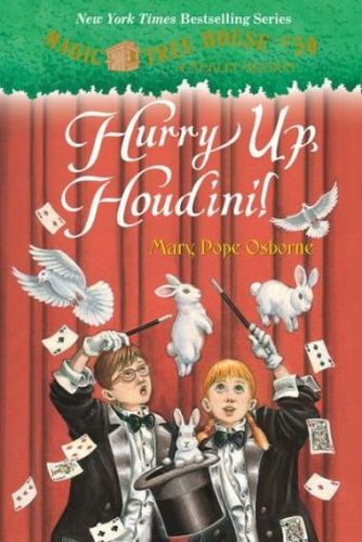 Magic Tree House #50: Hurry Up, Houdini!