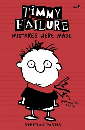 Timmy Failure #1: Mistakes Were Made by Stephan Pastis