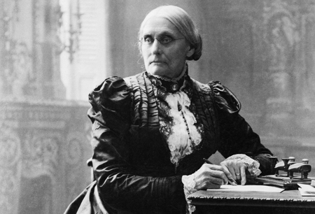 Susan B. Anthony fought for the right to vote and equal pay for women