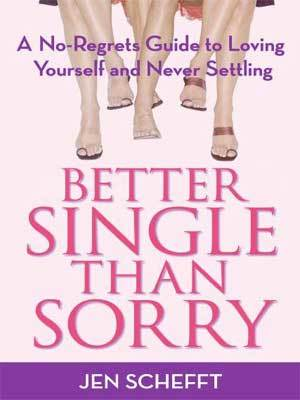 Jen Schefft's Book Better Single Than Sorry