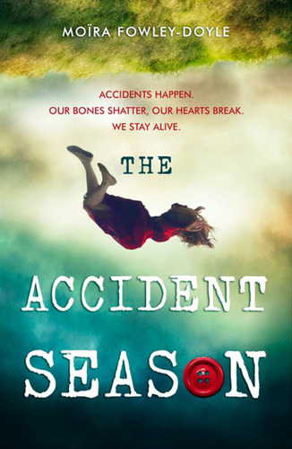 The Accident Season by Moira Fowley Day