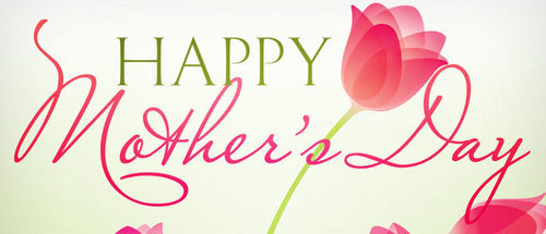 Celebrate Mother's Day!