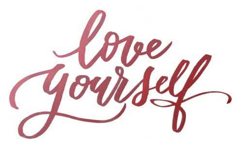 Love yourself no matter what anyone says or does to you.