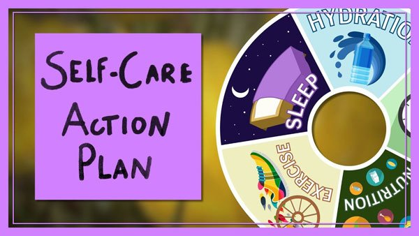 It is always good to have a plan for quality self-care.