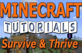 Minecraft Tutorials: Survive