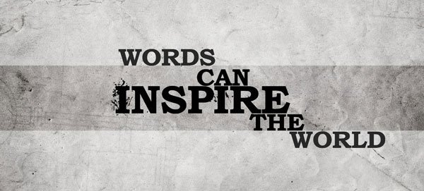 Use words to inspire others.