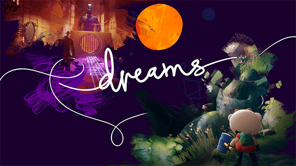 Dreams is an ambitious entry for creative players.