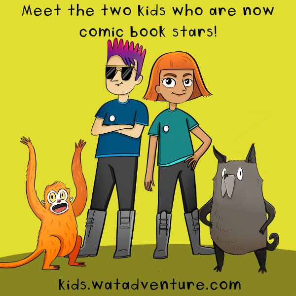 Go to WatAdventure Kids and join to win the chance to become a comic book star like these two!
